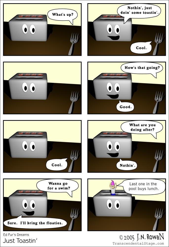 Just Toastin'